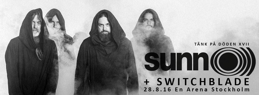 Tänk På Döden XVII : SUNN O + SWITCHBLADE @ En Arena | Stockholm | Stockholms län | Sweden