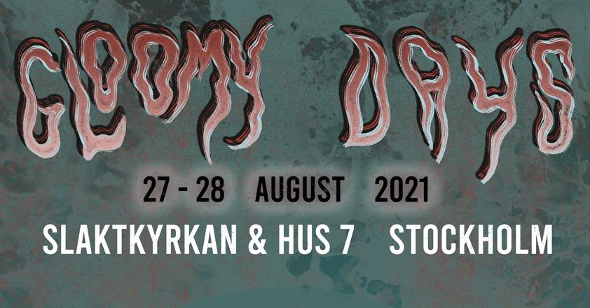 Gloomy Days Festival 2021 @ Slaktkytrkan